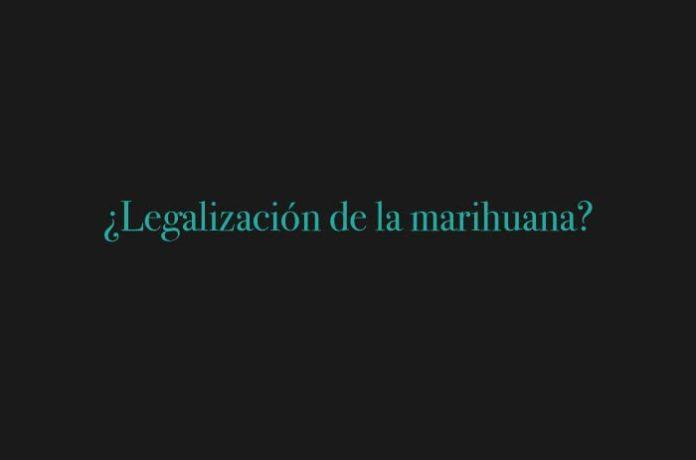 ¿Legalización de la marihuana?