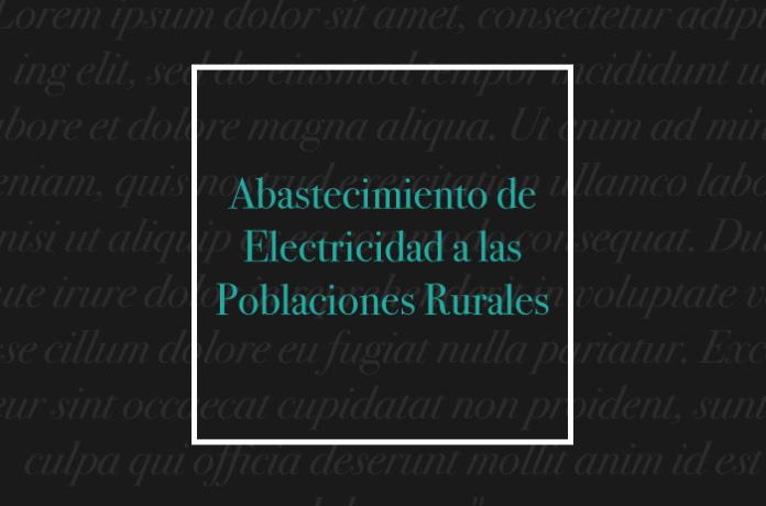 Abastecimiento de Electricidad a las Poblaciones Rurales