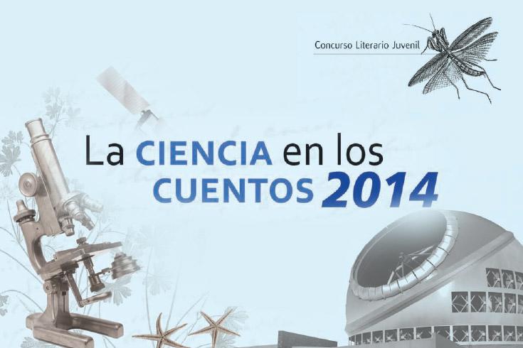 Concurso Literario Juvenil La Ciencia en los Cuentos, 2014