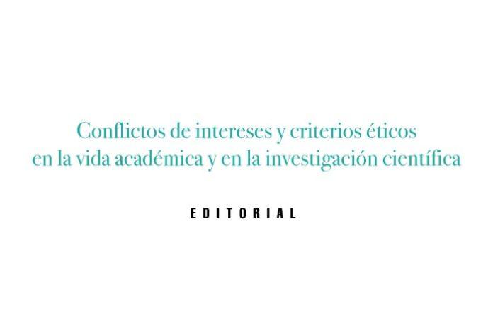 Conflictos de intereses y criterios éticos en la vida académica y en la investigación científica