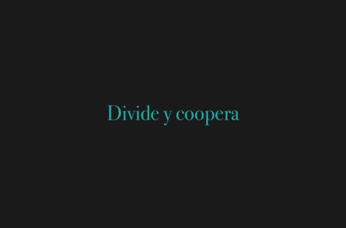 Divide y coopera