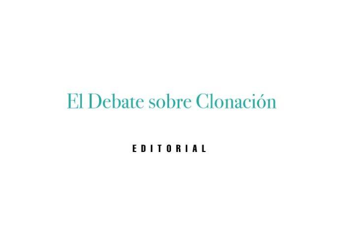 El Debate sobre Clonación