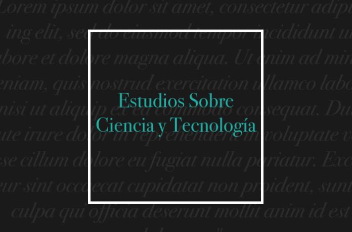 Estudios Sobre Ciencia y Tecnología
