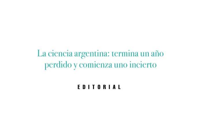 La ciencia argentina: termina un año perdido y comienza uno incierto