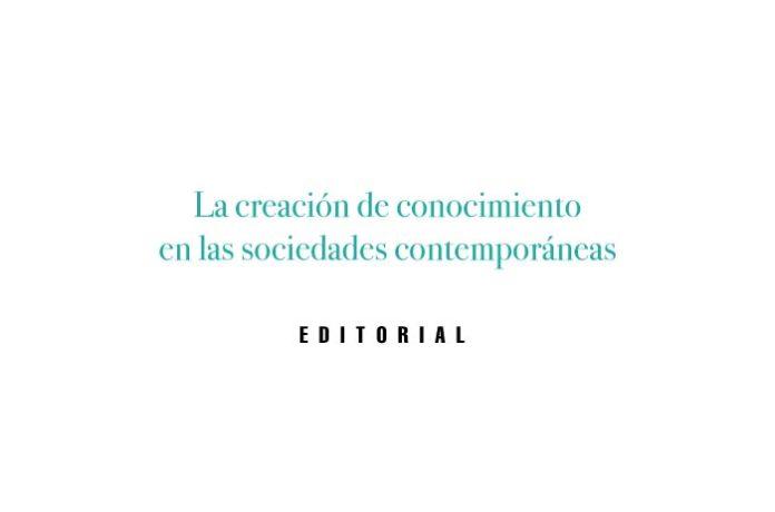 La creación de conocimiento en las sociedades contemporáneas
