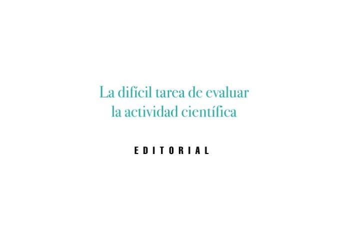 La difícil tarea de evaluar la actividad científica