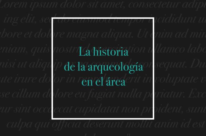 La historia de la arqueología en el área