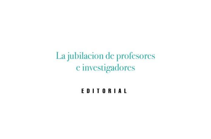 La jubilacion de profesores e investigadores