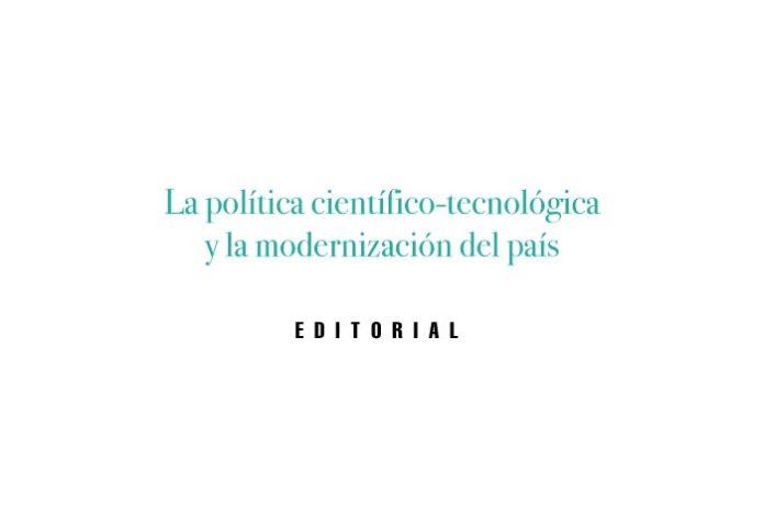 La política científico-tecnológica y la modernización del país