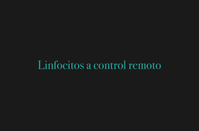 Linfocitos a control remoto