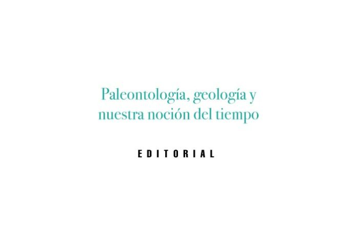 Paleontología, geología y nuestra noción del tiempo