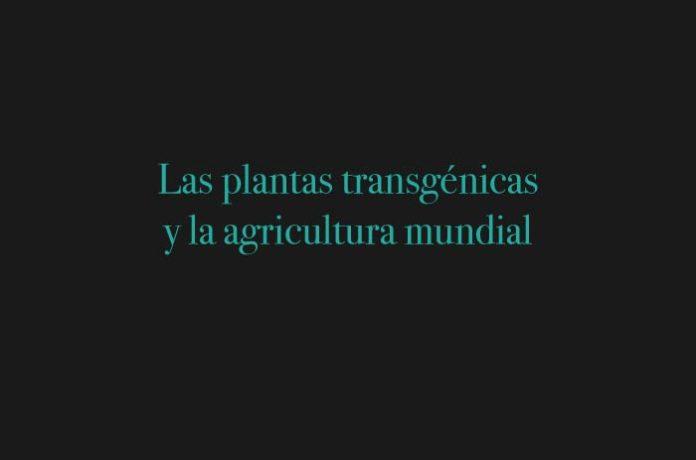 Las plantas transgénicas y la agricultura mundial