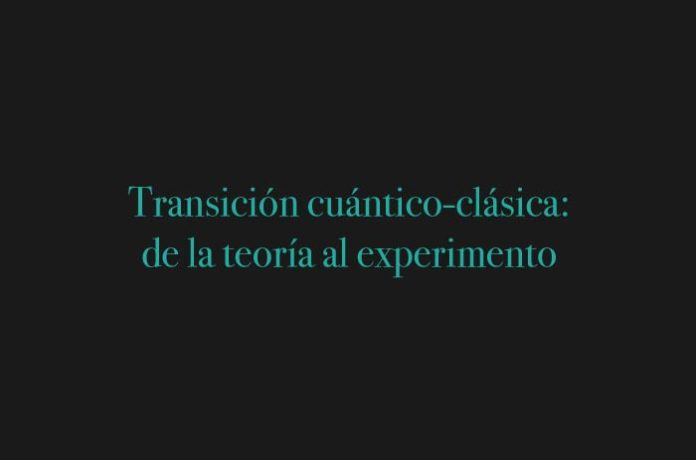 Transición cuántico-clásica: de la teoría al experimento